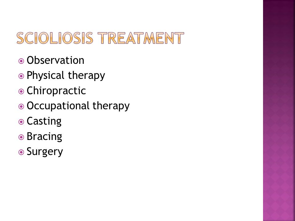  Observation  Physical therapy  Chiropractic  Occupational therapy  Casting  Bracing  Surgery
