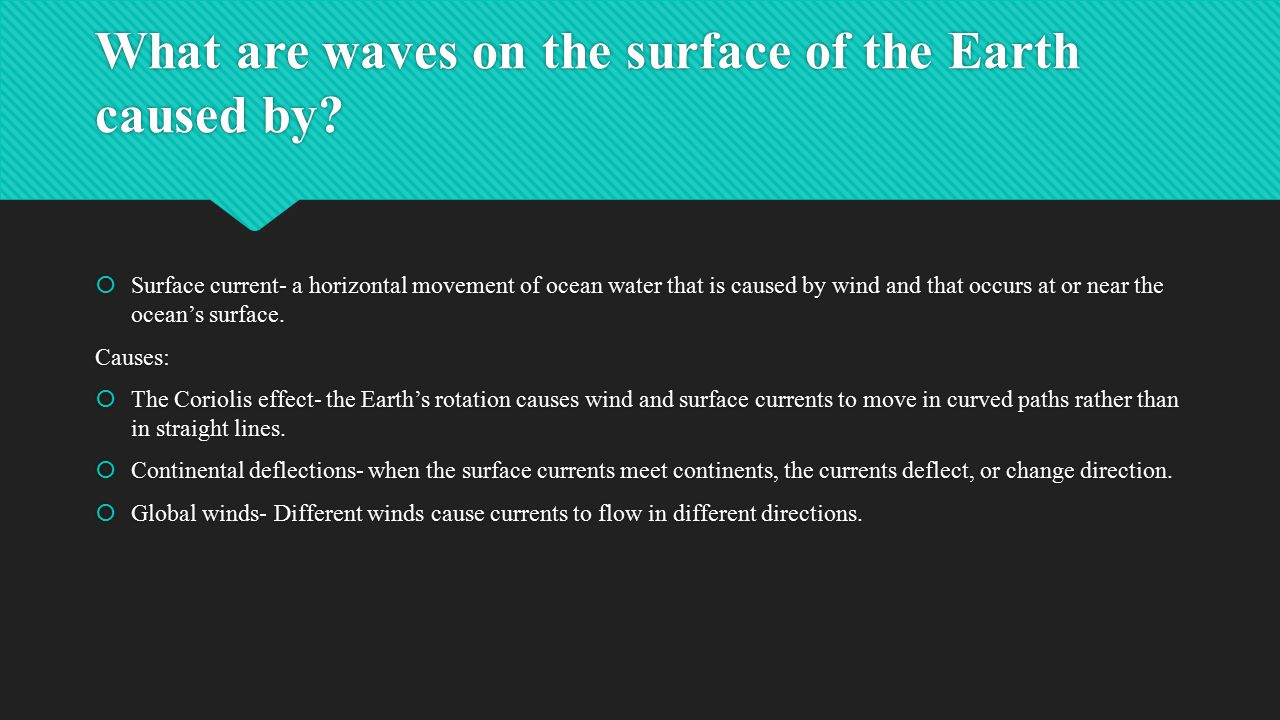 What are waves on the surface of the Earth caused by.