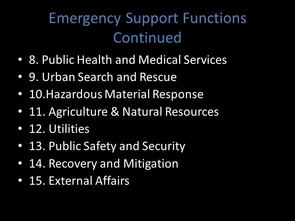 Emergency Support Functions Continued 8. Public Health and Medical Services 9.