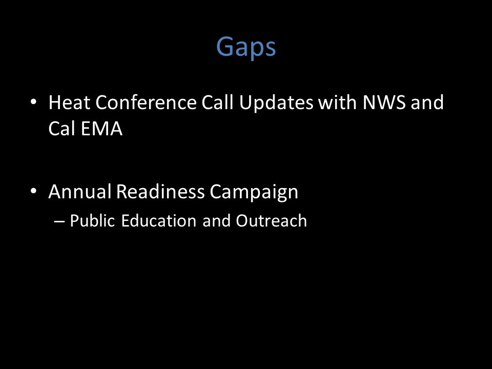 Gaps Heat Conference Call Updates with NWS and Cal EMA Annual Readiness Campaign – Public Education and Outreach