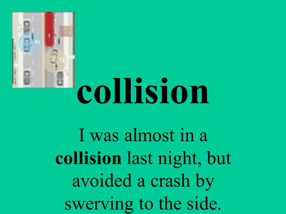 collision the act of crashing against each other