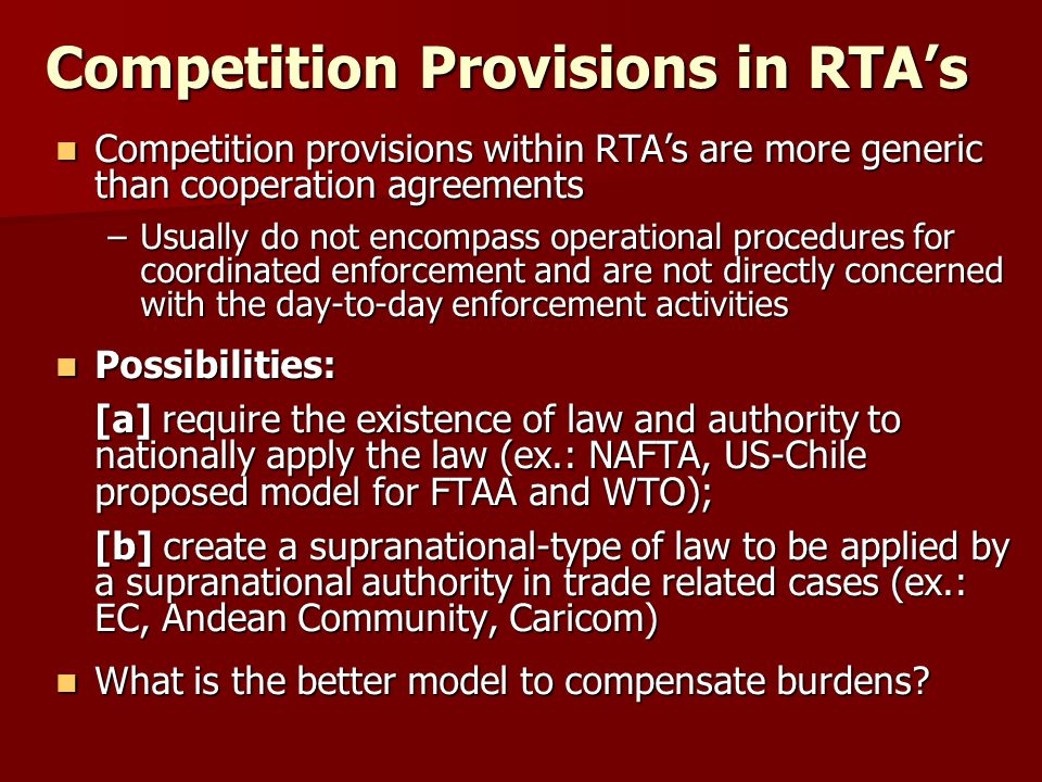 Competition Provisions in RTA's Competition provisions within RTA's are more generic than cooperation agreements Competition provisions within RTA's a