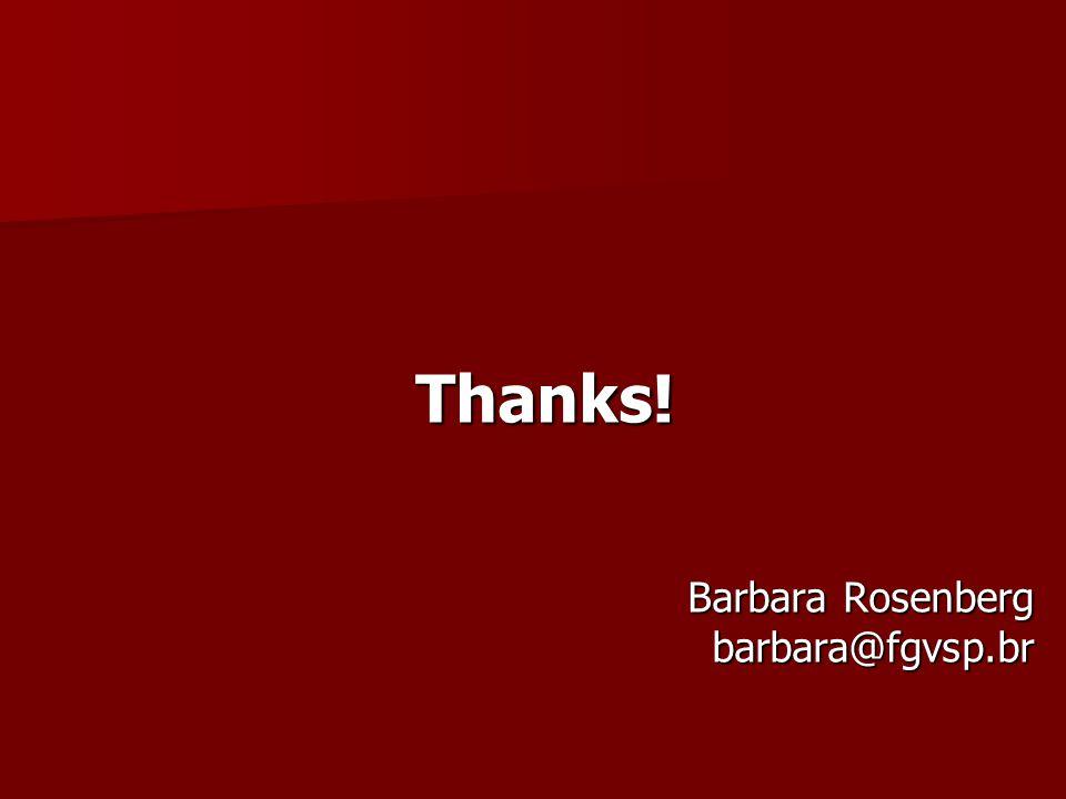 Thanks! Barbara Rosenberg barbara@fgvsp.br
