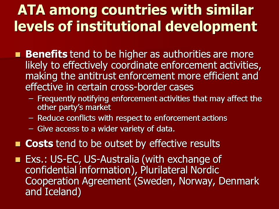 ATA among countries with similar levels of institutional development Benefits tend to be higher as authorities are more likely to effectively coordina