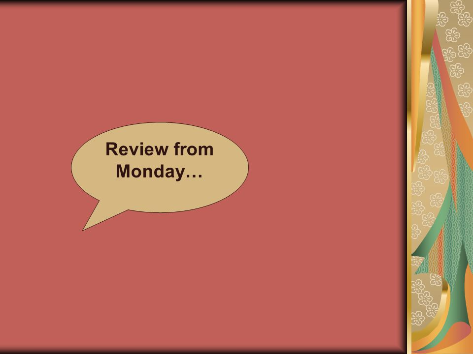 Review from Monday…