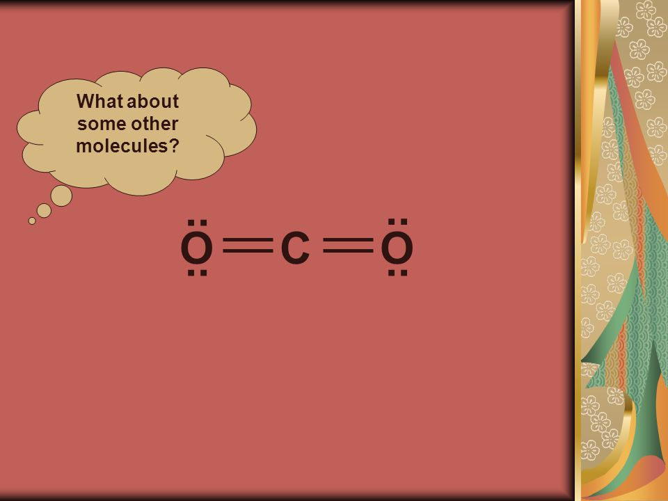 What about some other molecules? OCO..