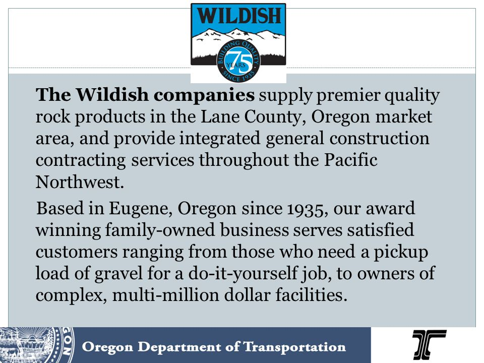 The Wildish companies supply premier quality rock products in the Lane County, Oregon market area, and provide integrated general construction contrac