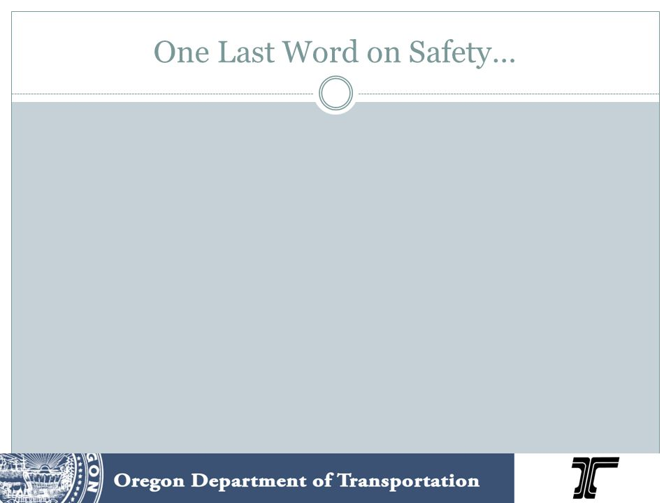 One Last Word on Safety…