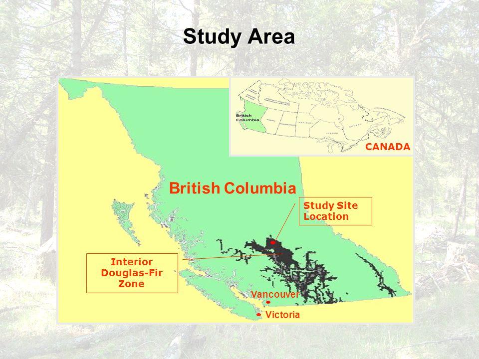 Study Area British Columbia Victoria Vancouver Study Site Location Interior Douglas-Fir Zone CANADA