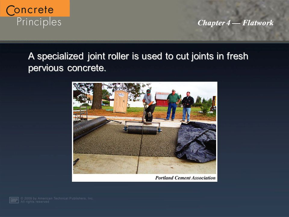 Chapter 4 — Flatwork Either a vibratory roller screed or vibratory truss screed is used to strikeoff and level pervious concrete.