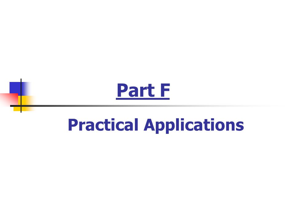 Part F Practical Applications