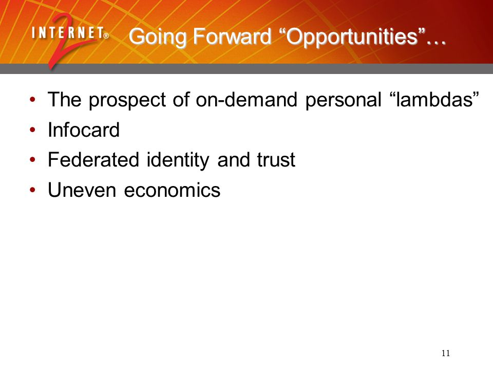 "11 Going Forward ""Opportunities""… The prospect of on-demand personal ""lambdas"" Infocard Federated identity and trust Uneven economics"