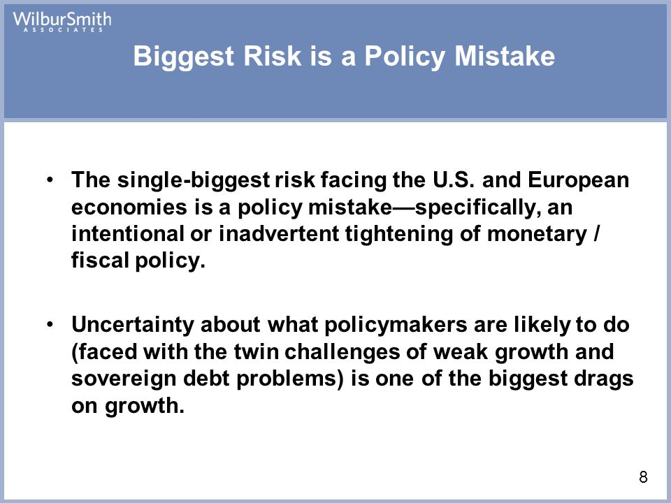 Biggest Risk is a Policy Mistake The single-biggest risk facing the U.S.