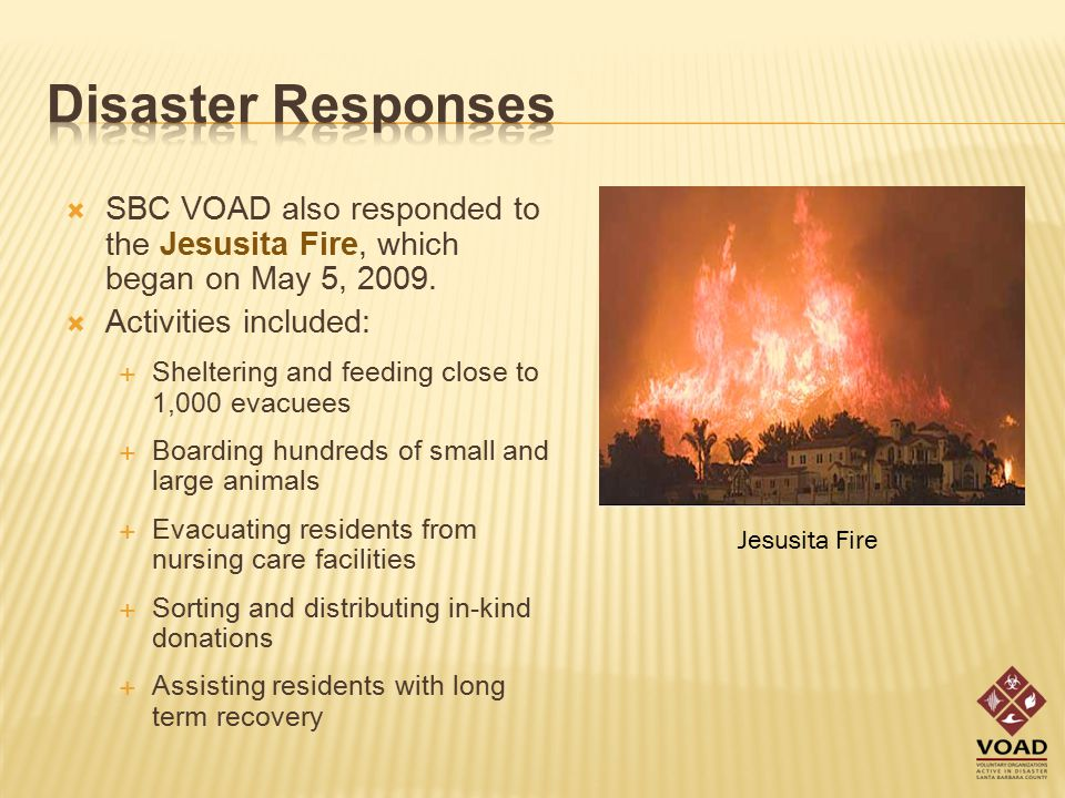  SBC VOAD also responded to the Jesusita Fire, which began on May 5, 2009.