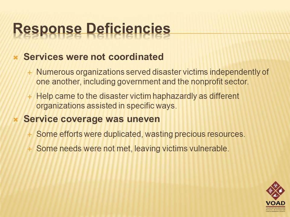  Services were not coordinated  Numerous organizations served disaster victims independently of one another, including government and the nonprofit sector.