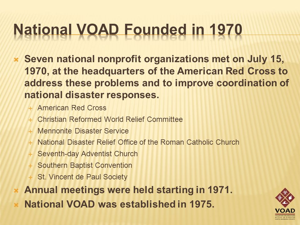  Seven national nonprofit organizations met on July 15, 1970, at the headquarters of the American Red Cross to address these problems and to improve coordination of national disaster responses.