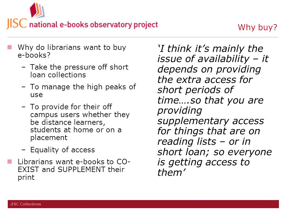 JISC Collections Why buy. Why do librarians want to buy e-books.