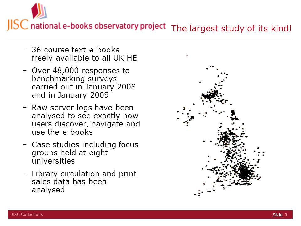JISC Collections Use patterns Use of e-books over 24 hours: 25% of use between 6pm and 8am Use of e-books over the year: Sharp peaks and deep declines