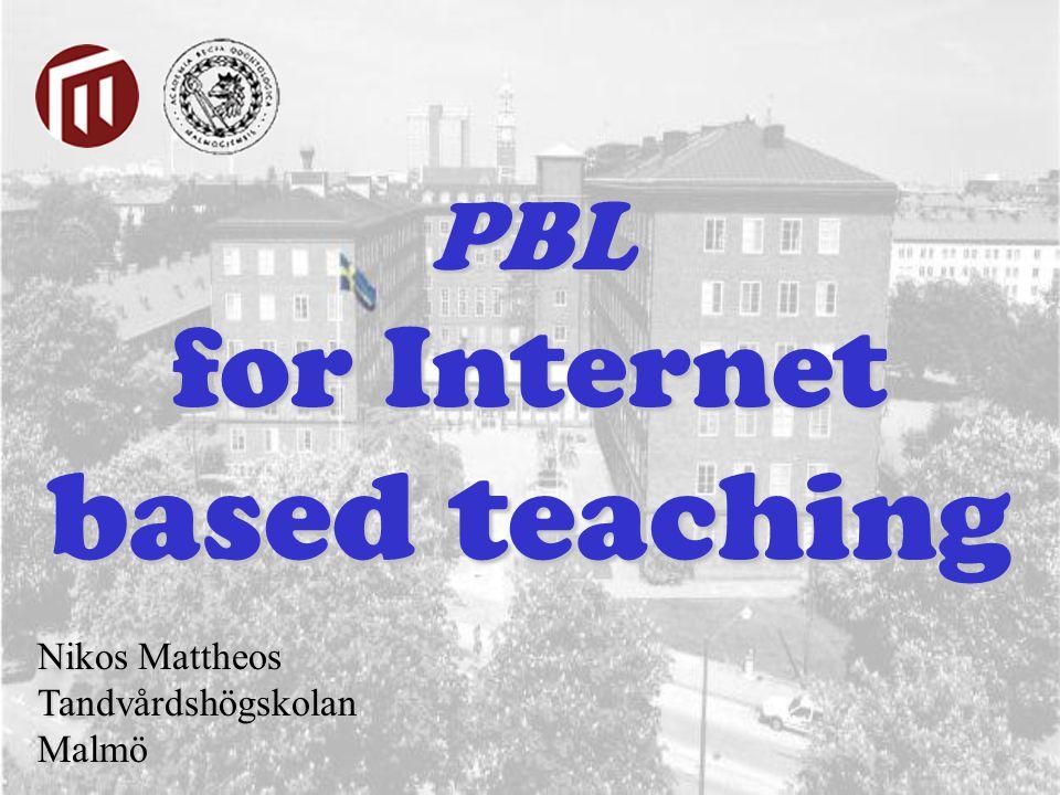 Nikos Mattheos Tandvårdshögskolan Malmö PBL for Internet based teaching