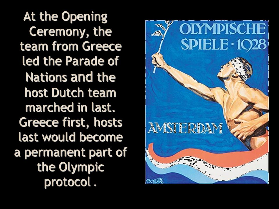At the Opening Ceremony, the team from Greece led the Parade of Nations and the host Dutch team marched in last.