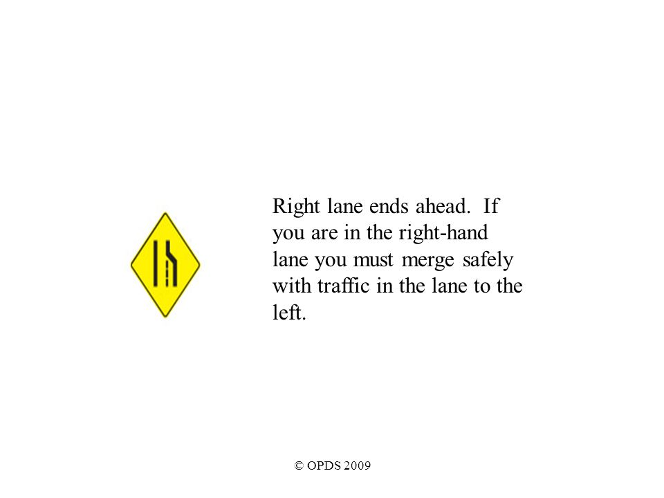 © OPDS 2009 Right lane ends ahead.