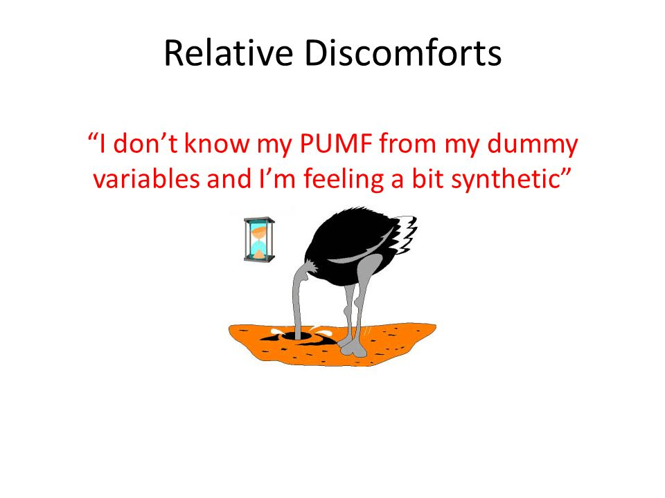 Relative Discomforts I don't know my PUMF from my dummy variables and I'm feeling a bit synthetic