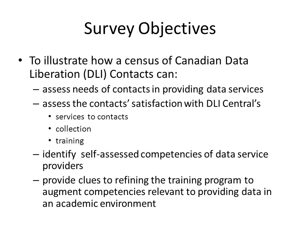 Survey Highlights Final count was 66 of 72 completed contact surveys Atlantic 12 Quebec 12 Ontario 20 West 22 92% response rate for contacts allows us to treat it as a censusSurvey language used: English 78.4 % French 21.6 %