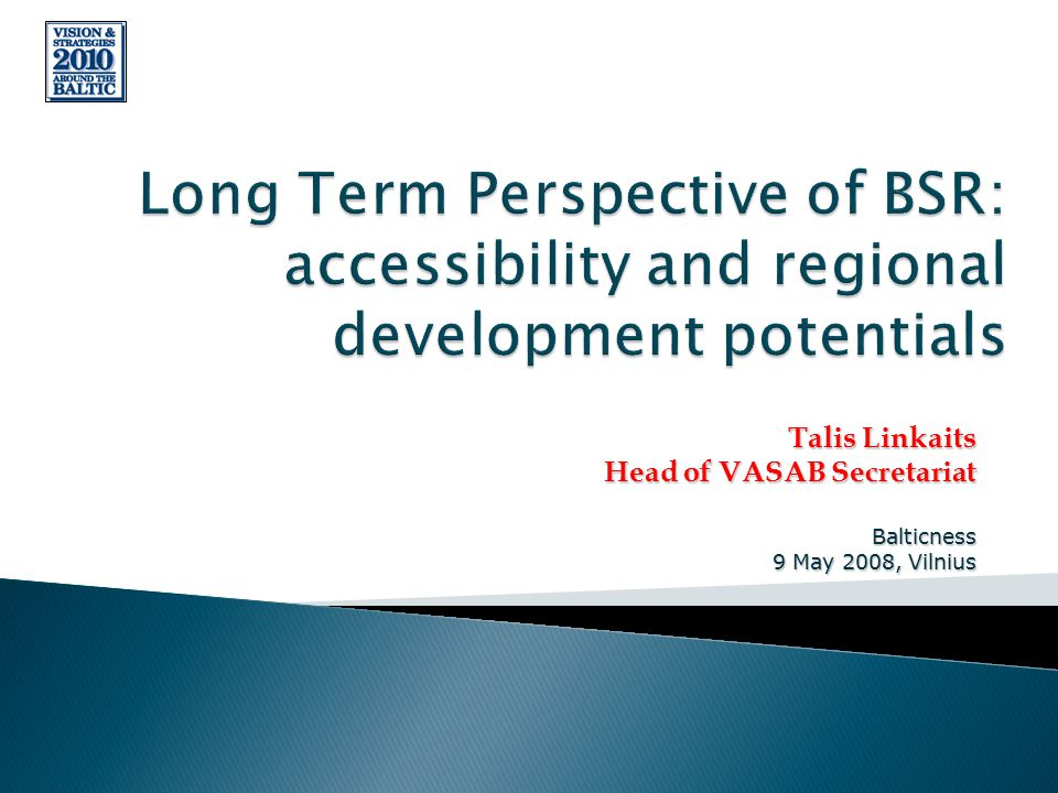 VASAB is a network of 11 countries on the ministerial level for spatial planning and monitoring of spatial development, fostering common discussion and establishing forum to create spatial framework for cooperation within the Baltic Sea Region VISION AND STRATEGIES AROUND THE BALTIC SEA