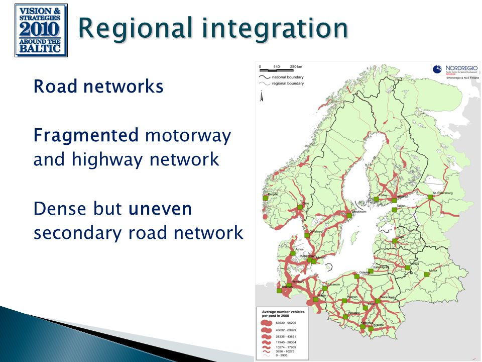 23 April 2008, Riga Road networks Fragmented motorway and highway network Dense but uneven secondary road network
