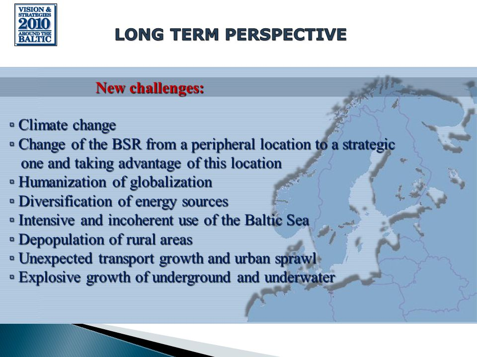 23 April 2008, Riga BSR peripheral Lower population potential Remote geographical position Is it an obstacle for development in the BSR?