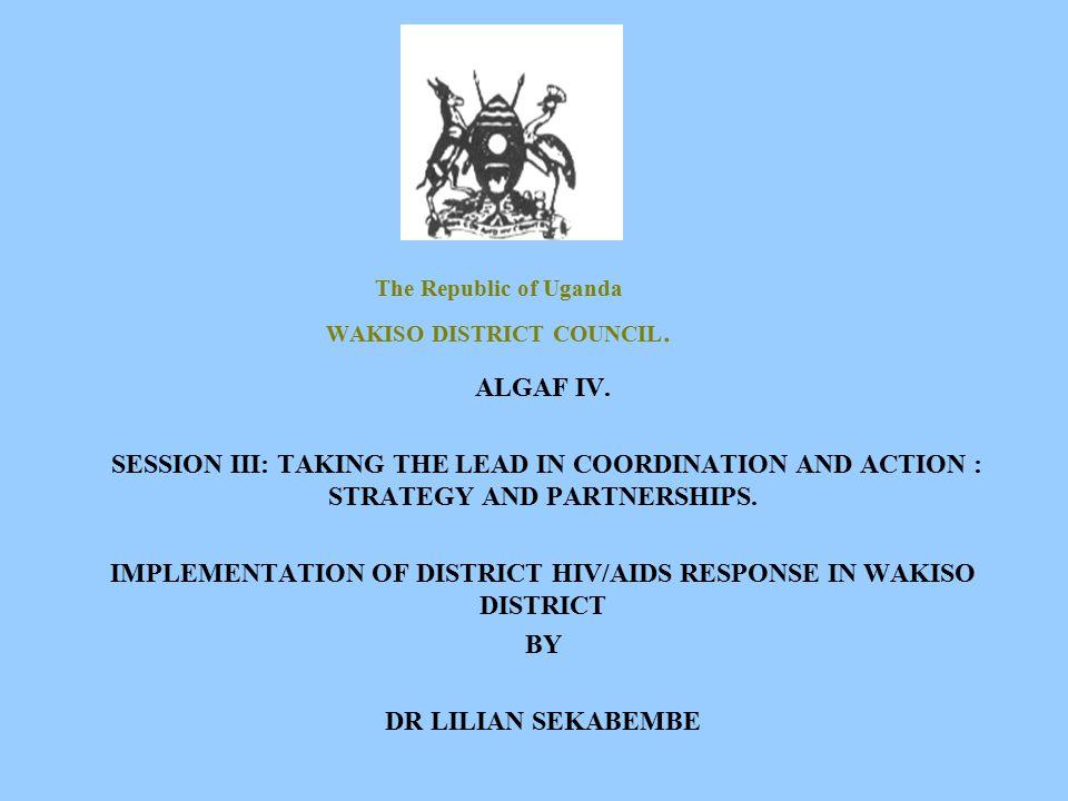 Session III: Wakiso District Presentation, Ugamda 2 Back ground to district response.