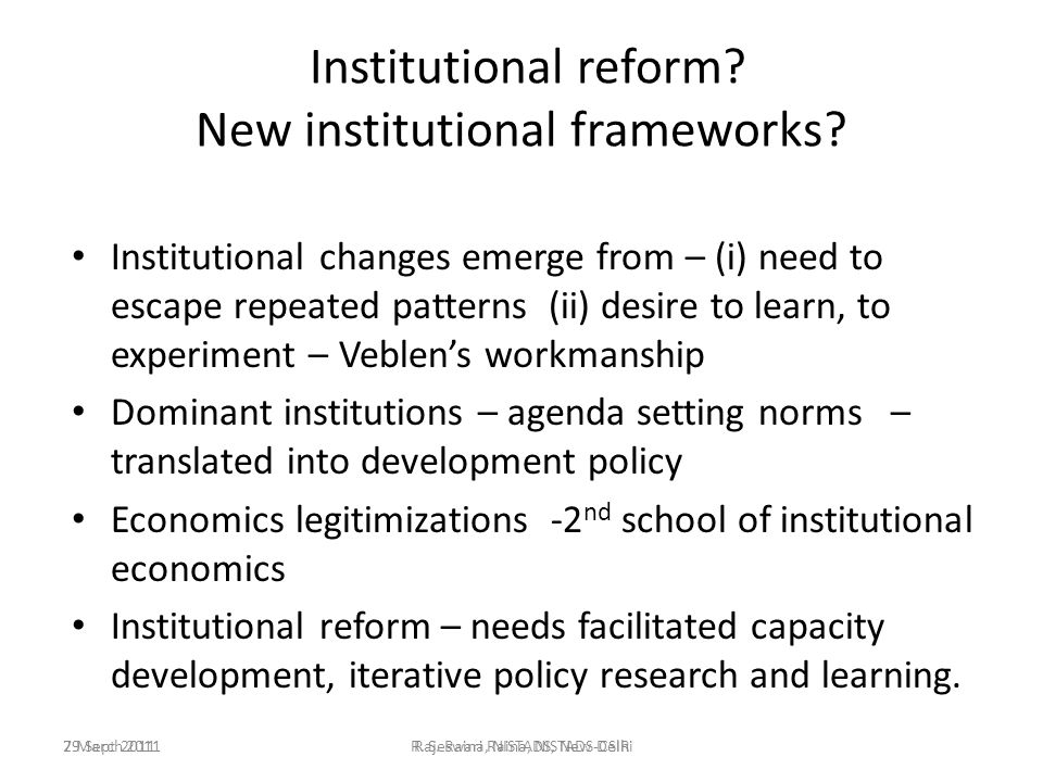 29 Sept 2011Rajeswari Raina, NISTADS-CSIR Institutional reform.