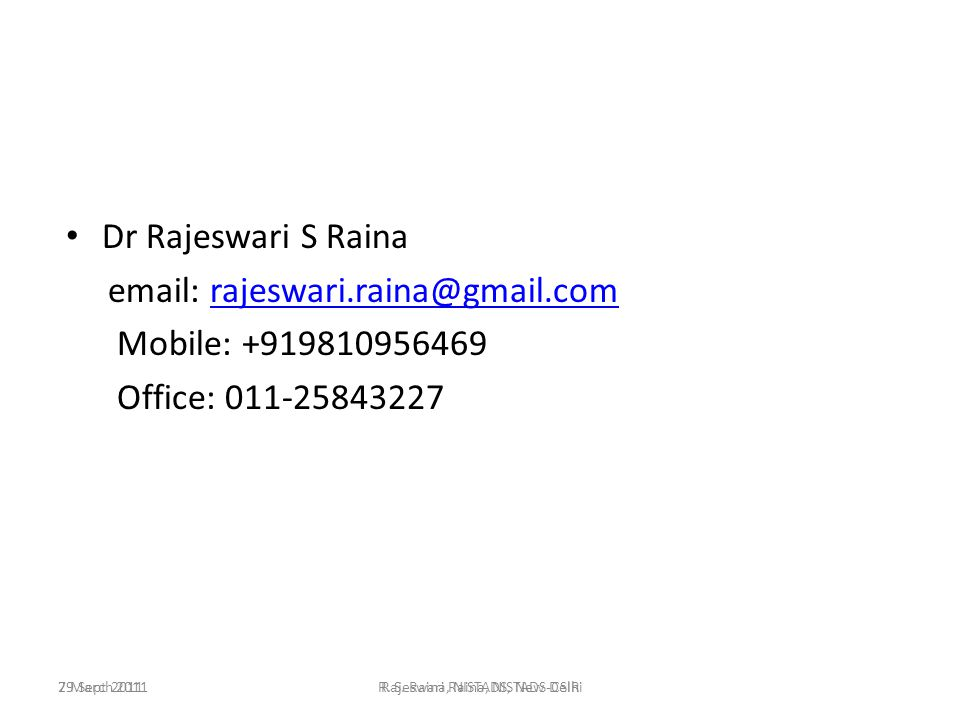29 Sept 2011Rajeswari Raina, NISTADS-CSIR Dr Rajeswari S Raina email: rajeswari.raina@gmail.comrajeswari.raina@gmail.com Mobile: +919810956469 Office: 011-25843227 7 March 2011R.