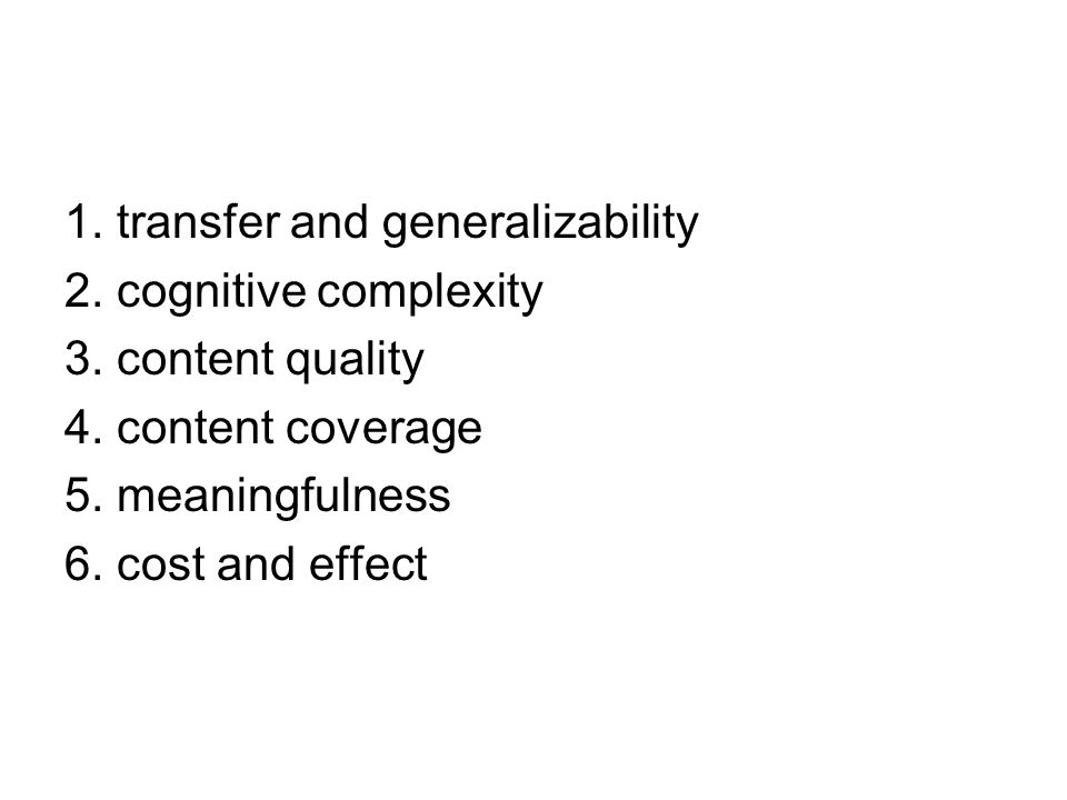 1. transfer and generalizability 2. cognitive complexity 3.