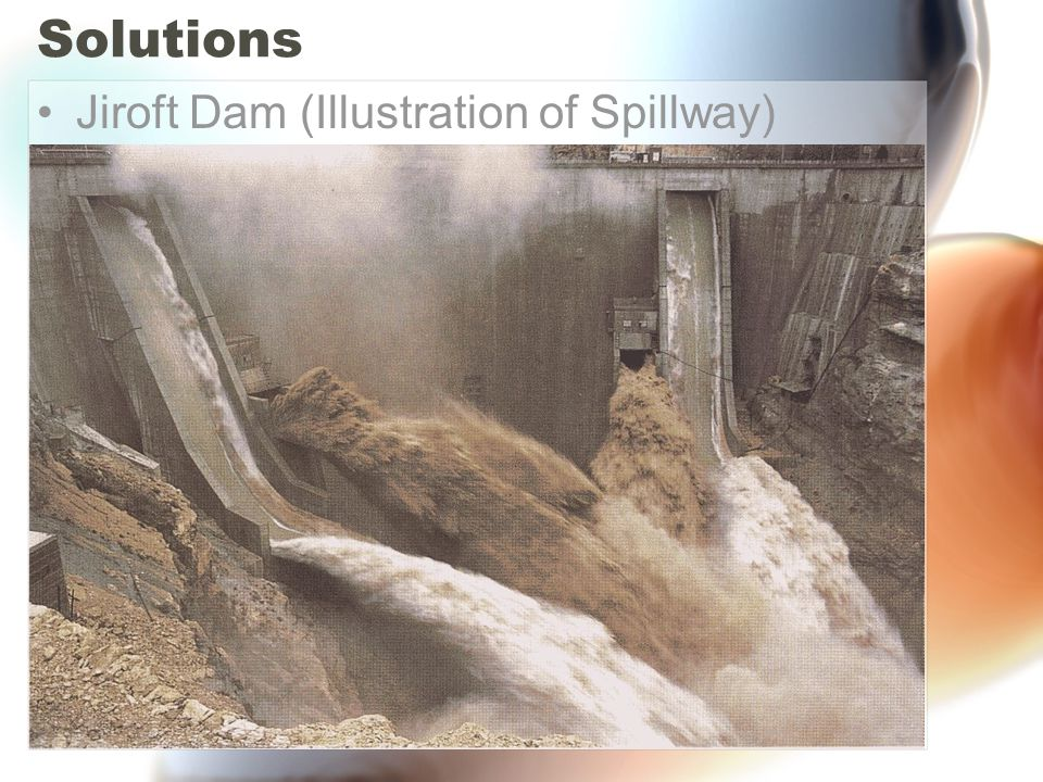Solutions Jiroft Dam (Illustration of Spillway)