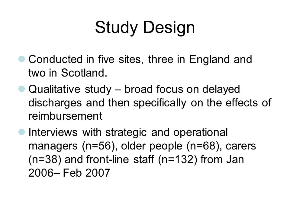 Study Design Conducted in five sites, three in England and two in Scotland.
