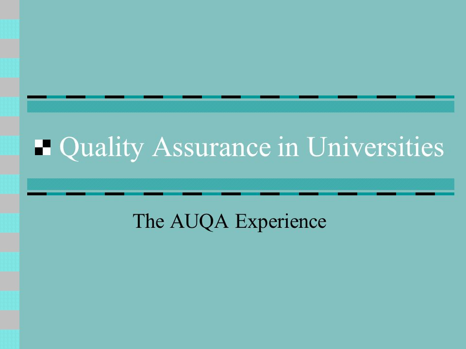 Quality Assurance in Universities The AUQA Experience