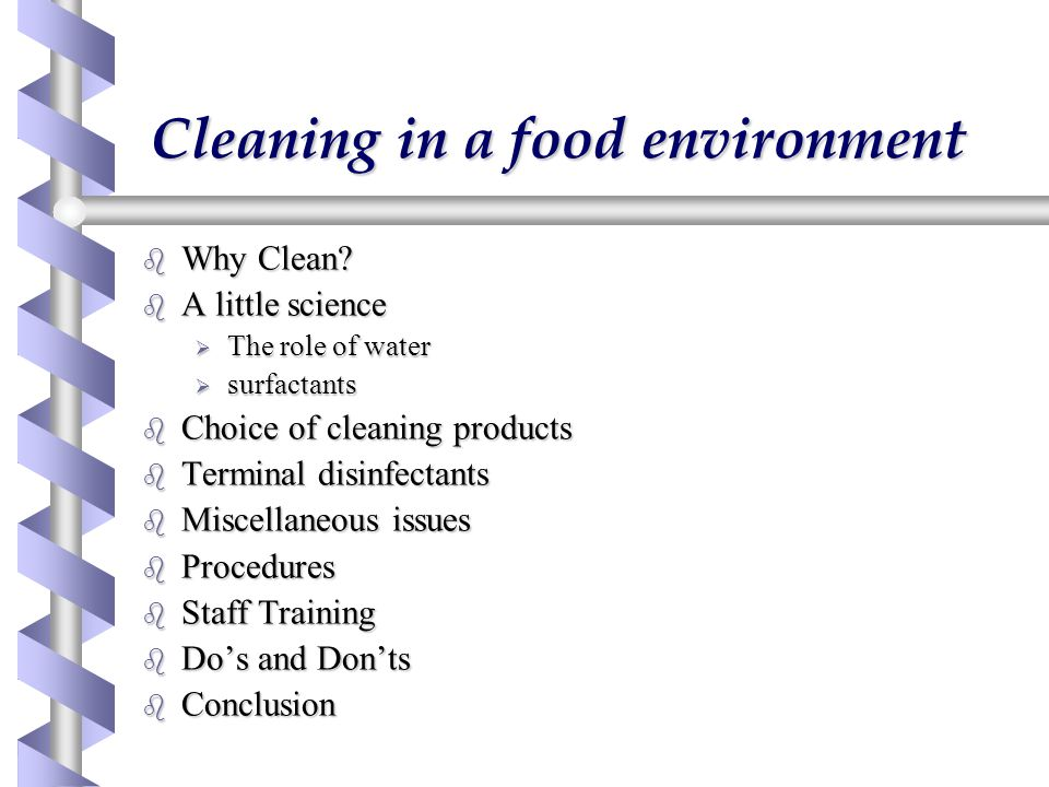 Choosing cleaning products b Cleaning regime  Type of clean (open plant.