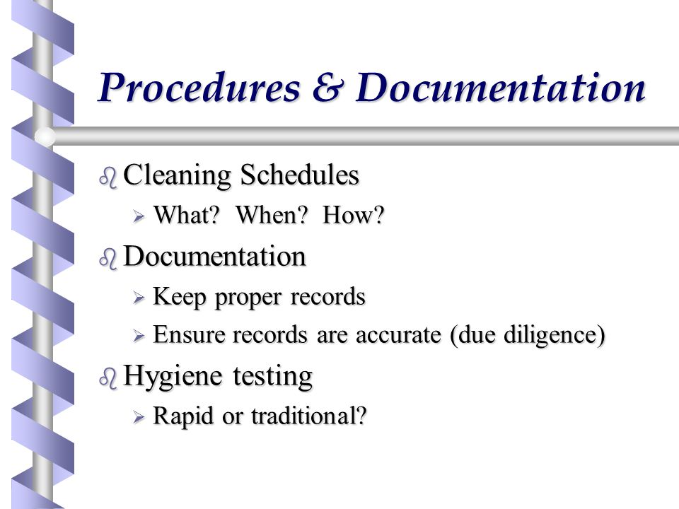 Procedures & Documentation b Cleaning Schedules  What.