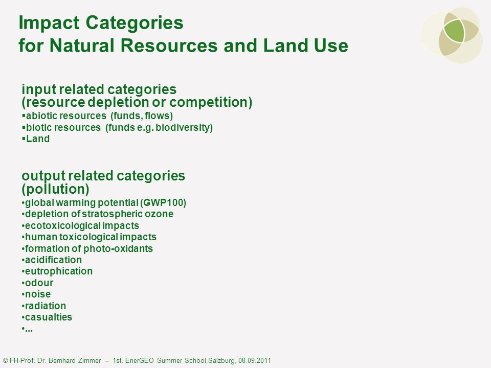 © FH-Prof. Dr. Bernhard Zimmer – 1st. EnerGEO Summer School,Salzburg, 08.09.2011 Impact Categories for Natural Resources and Land Use input related ca