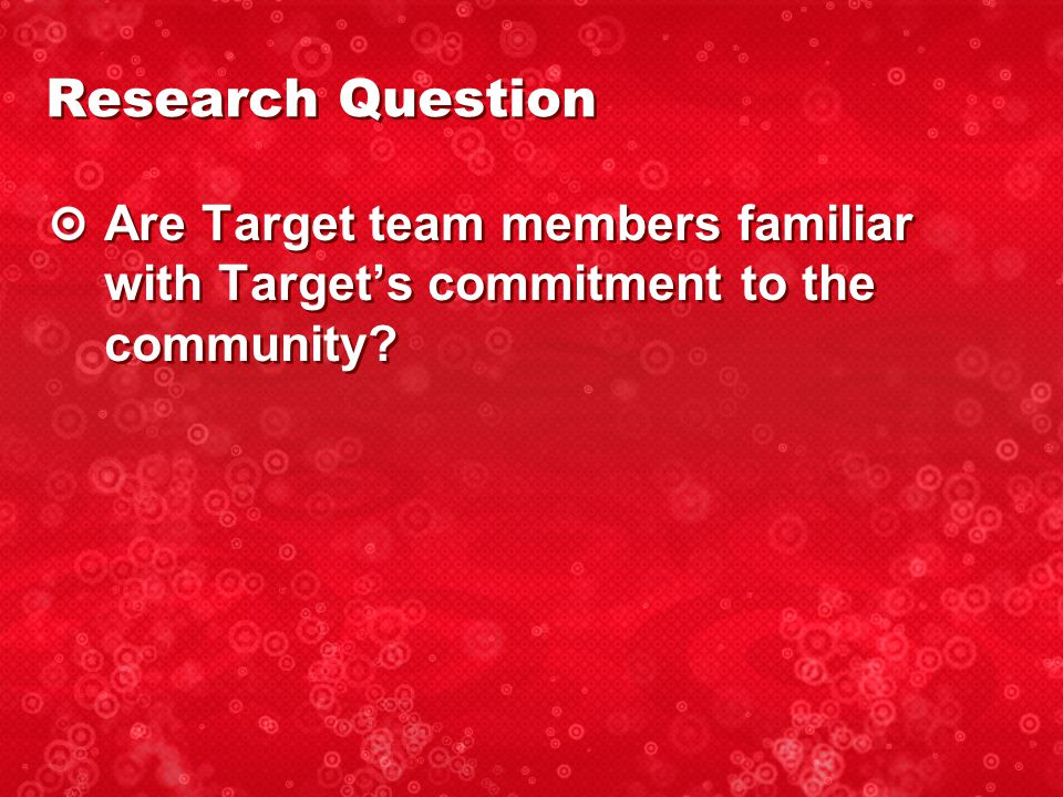 Are Target team members familiar with Target's commitment to the community Research Question