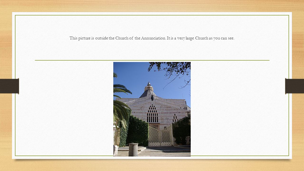 This picture is outside the Church of the Annunciation. It is a very large Church as you can see.