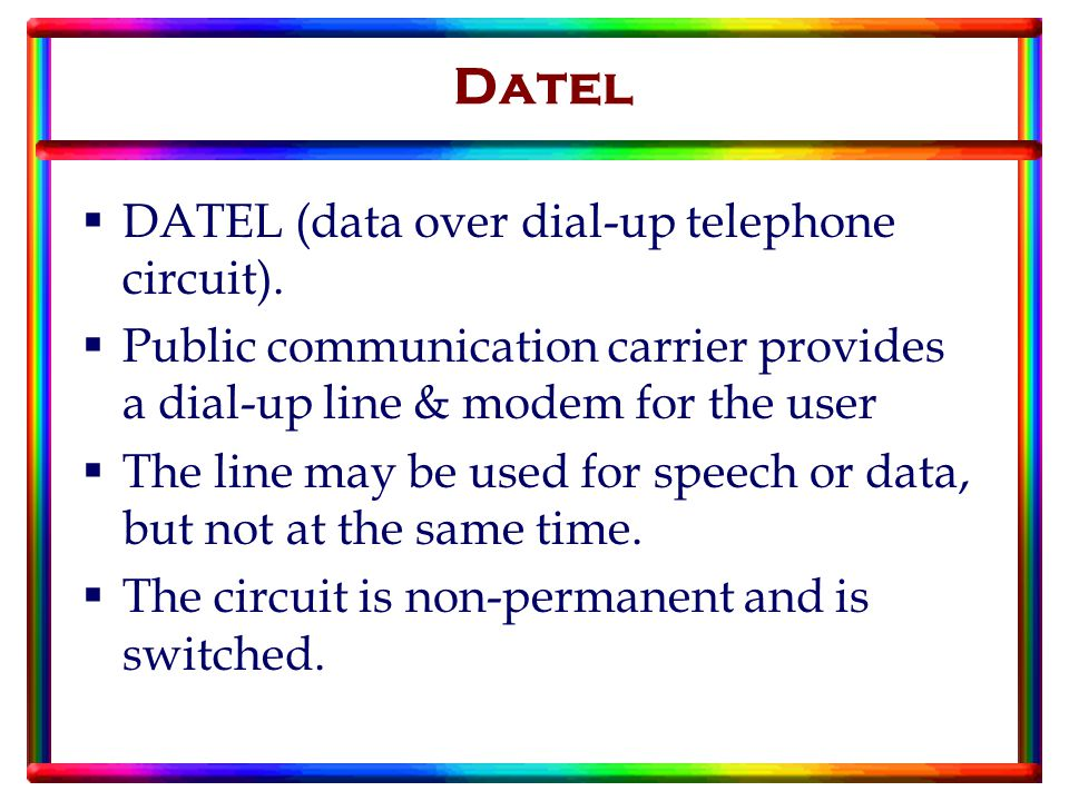 Datel  DATEL (data over dial-up telephone circuit).