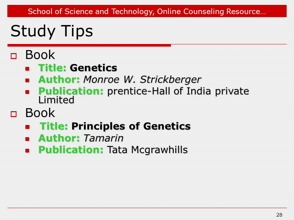 School of Science and Technology, Online Counseling Resource… Study Tips  Book Title: Genetics Title: Genetics Author: Monroe W.