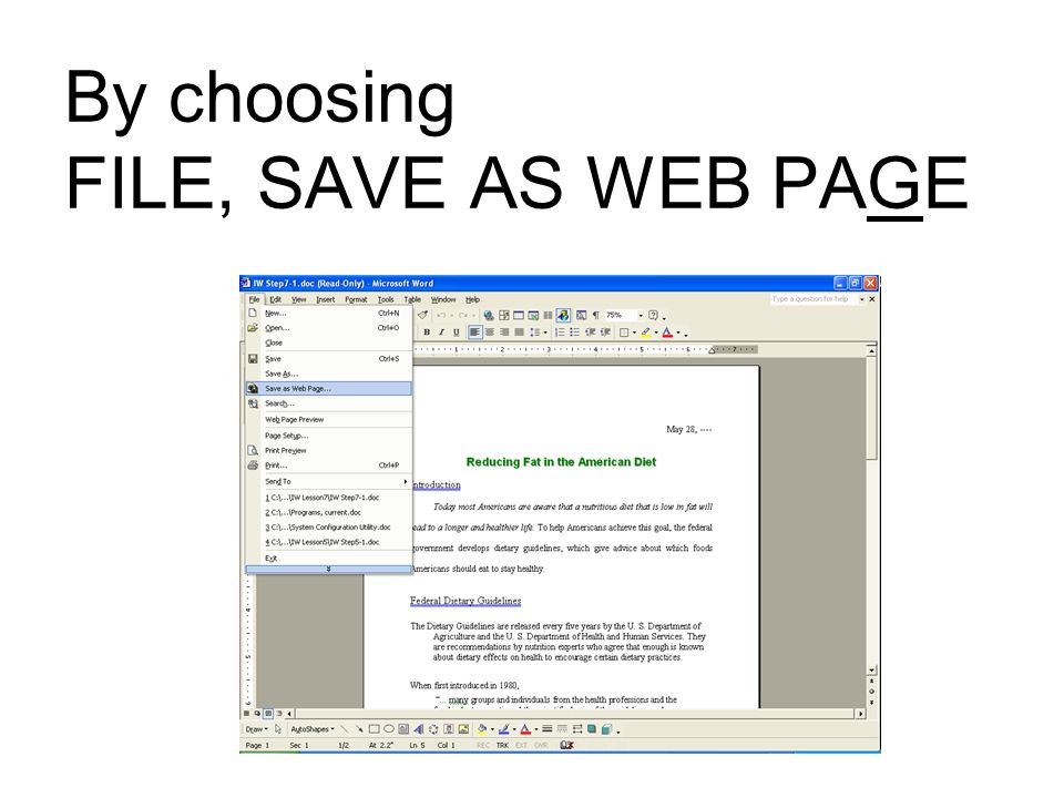 By choosing FILE, SAVE AS WEB PAGE