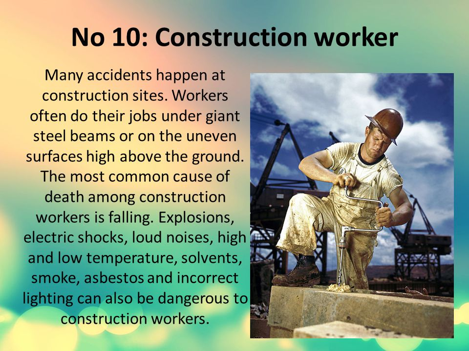No 10: Construction worker Many accidents happen at construction sites.