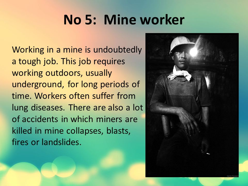 No 5: Mine worker Working in a mine is undoubtedly a tough job.