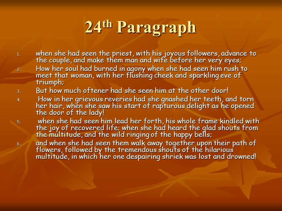 24 th Paragraph 1. when she had seen the priest, with his joyous followers, advance to the couple, and make them man and wife before her very eyes; 2.