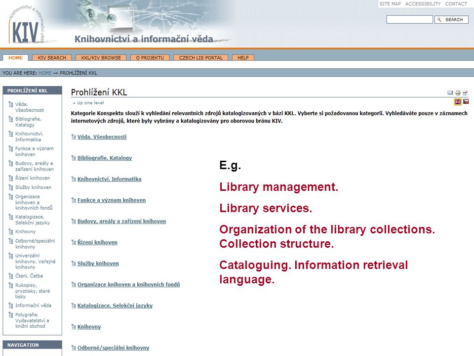 39 E.g. Library management. Library services. Organization of the library collections.