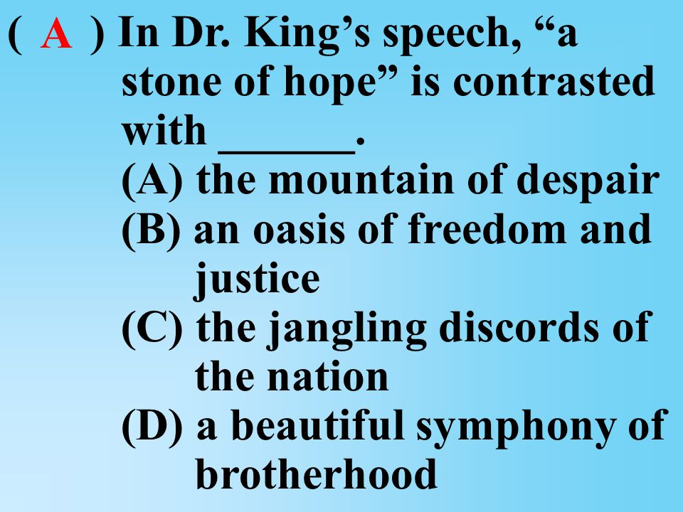 ( ) In Dr.King's speech, a stone of hope is contrasted with ______.